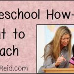 Homeschooling How-To: Three Ideas for What to Teach