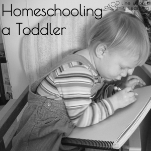 Homeschooling a Toddler: Watching a Child Learn Line upon Line
