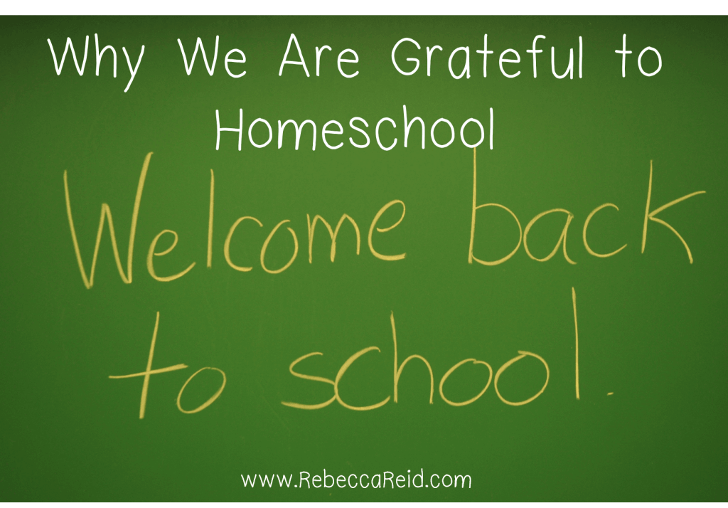 Why We Are Grateful to Homeschool | Line upon Line Learning Rebecca Reid