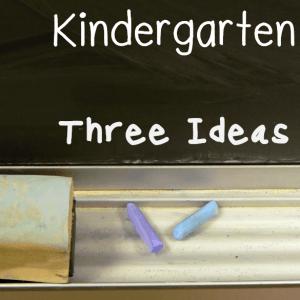 Three Ideas for How to Homeschool Kindergarten