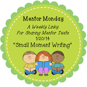 Mentor Monday Jan 20: Small Moments Writing with Frog and Toad