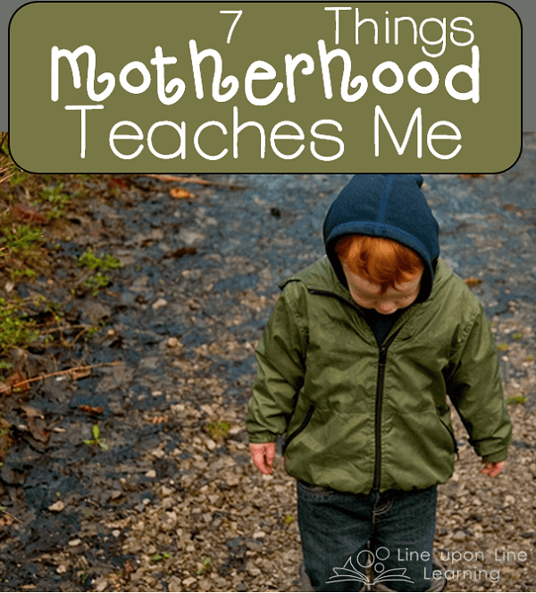 7 Things Motherhood Teaches Me