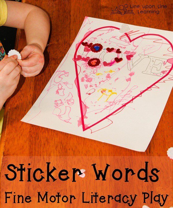 Practice fine motor and early literacy skills by making a sticker words page as a Valentine. Line upon Line blog