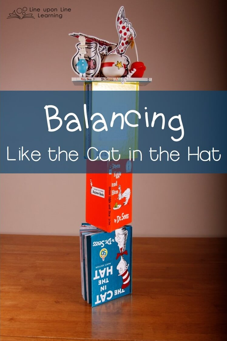 We discussed balance and the center of gravity as we built our tour of Cat in the Hat items.