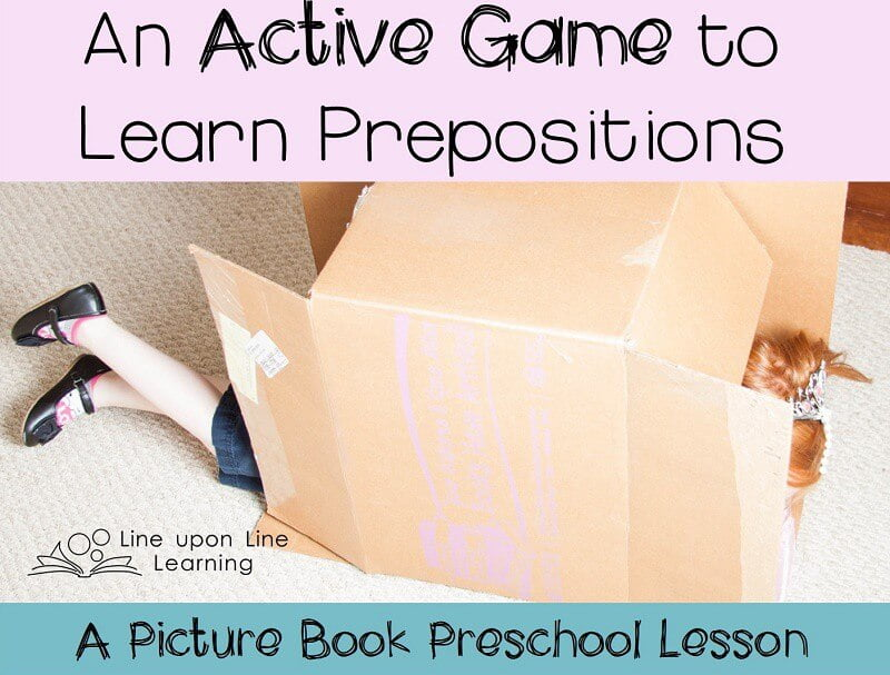 "For my daughter, any school time needs to be completely hands on! We read two books with lots of prepositions in them. Then we challenged each other to complete ""difficult"" tasks like those in the book had to do!She is learning about prepositions without even realizing it."