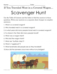 If you traveled west in a covered wagon Scavenger Hunt! To learn about front and back matter.